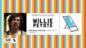 Banner WillyePeyote Deep Festival Fortezza Vecchia (800×450)