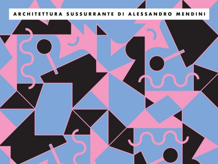 1 Architettura Sussurrante di Alessandro Mendini Lacerba 5